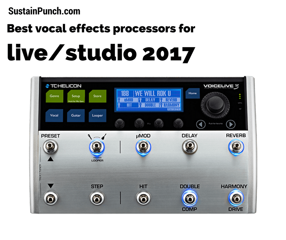 Best vocal effects processors:pedals for live and studio 2017