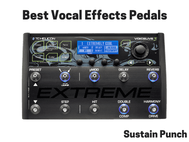 Best Vocals Effects Pedals