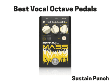 Best Vocal Octave Pedals