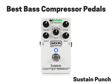 Bass Compressor Pedals | 8 Best Compression Pedals for Bass