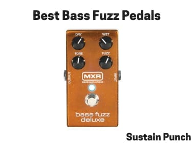 Best Bass Fuzz Pedals - Fuzz Pedals for Bass