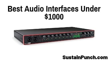 Top 8 Best Audio Interfaces Under $1000 - Buyers Guide